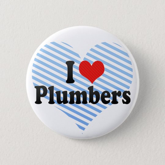I Love Plumbers Pinback Button