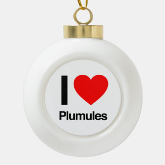 i love plumules ornament