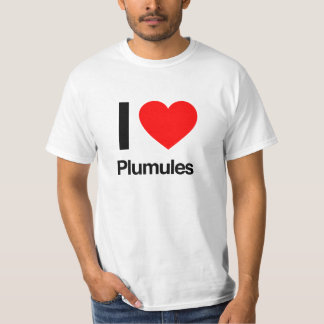 i love plumules T-Shirt