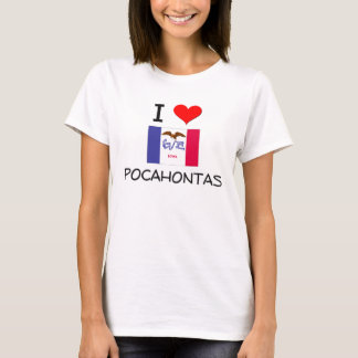 I Love POCAHONTAS Iowa T-Shirt
