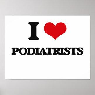 I Love Podiatrists Poster