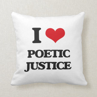 I Love Poetic Justice Throw Pillow