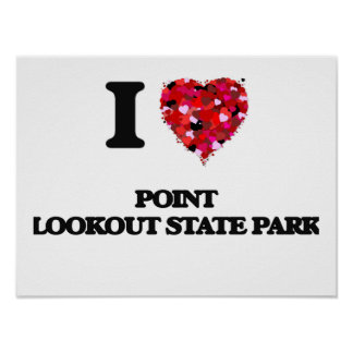 I love Point Lookout State Park Maryland Poster
