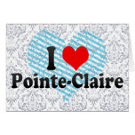 I Love Pointe-Claire, Canada Greeting Card