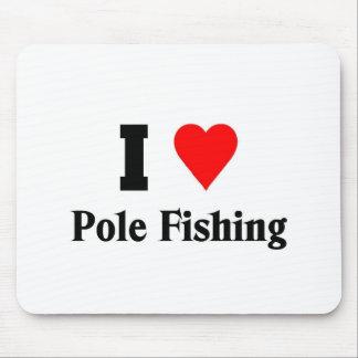 I love Pole Fishing Mouse Pad