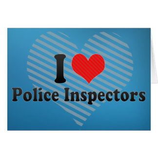 I Love Police Inspectors Greeting Card