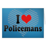 I Love Policemans Greeting Card
