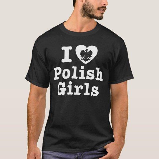 I love polish girls T-Shirt