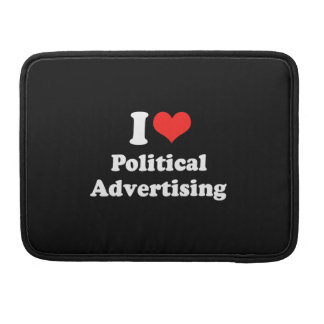 I LOVE POLITICAL ADVERTISIN.png MacBook Pro Sleeve
