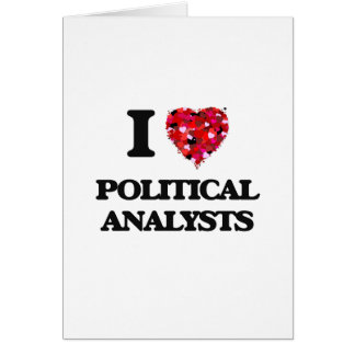 I love Political Analysts Greeting Card