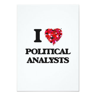 I love Political Analysts 5x7 Paper Invitation Card