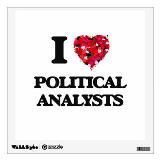 I love Political Analysts Wall Decal