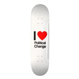 i love political change skate deck