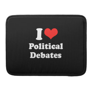 I LOVE POLITICAL DEBATES.png MacBook Pro Sleeves