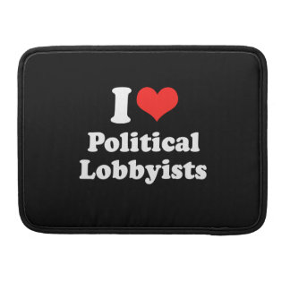 I LOVE POLITICAL LOBBYISTS.png Sleeve For MacBooks