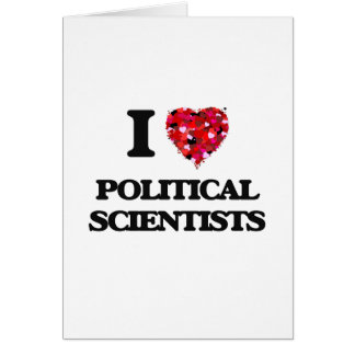 I love Political Scientists Greeting Card