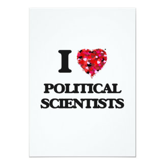 I love Political Scientists 5x7 Paper Invitation Card