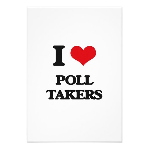 I love Poll Takers Announcements
