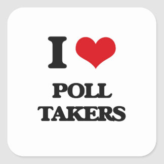 I love Poll Takers Square Stickers