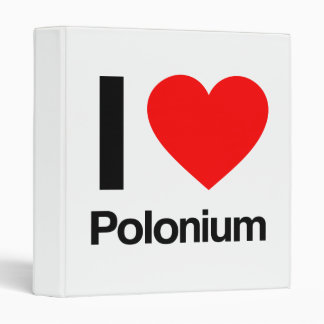 i love polonium vinyl binder