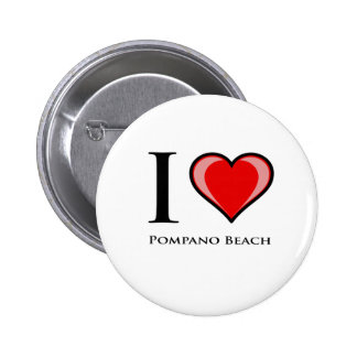 I Love Pompano Beach Pinback Buttons