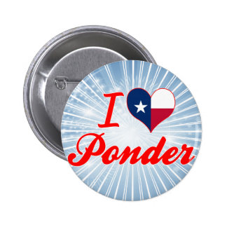 I Love Ponder, Texas Pinback Buttons