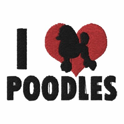 I Love Poodles Embroidered Shirt (Zip Hoodie)