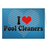 I Love Pool Cleaners Greeting Cards
