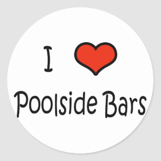 I Love Poolside Bars Round Stickers