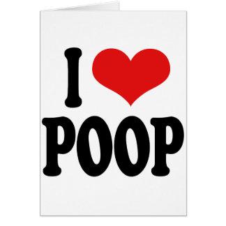 I Love Poop Greeting Cards