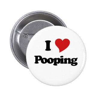 I Love Pooping Pinback Button
