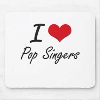 I love Pop Singers Mouse Pad