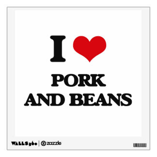 I love Pork And Beans Room Decal