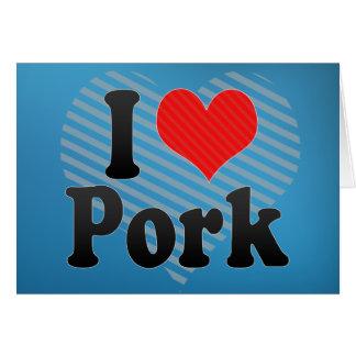 I Love Pork Card