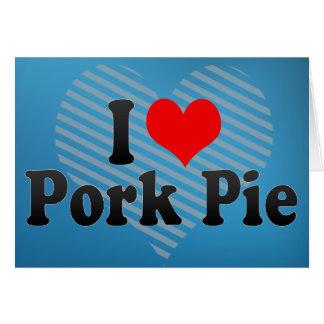I Love Pork Pie Card