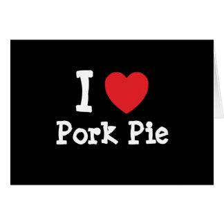 I love Pork Pie heart T-Shirt Card