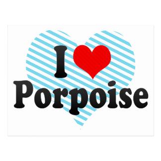 I Love Porpoise Postcards