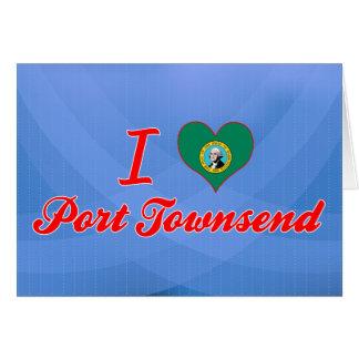 I Love Port Townsend, Washington Greeting Card