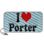 I love Porter Speakers