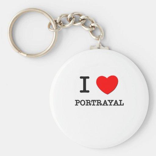 I Love Portrayal Key Chain