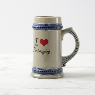 I Love Portraying 18 Oz Beer Stein