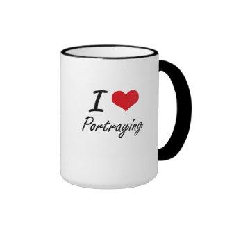I Love Portraying Ringer Coffee Mug