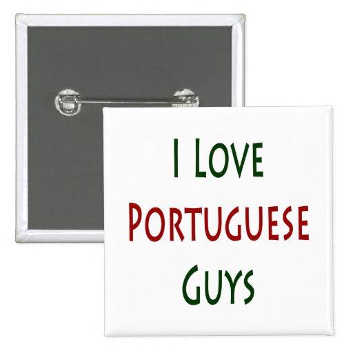 I Love Portuguese Guys Pinback Button