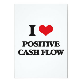"I love Positive Cash Flow 5"" X 7"" Invitation Card"