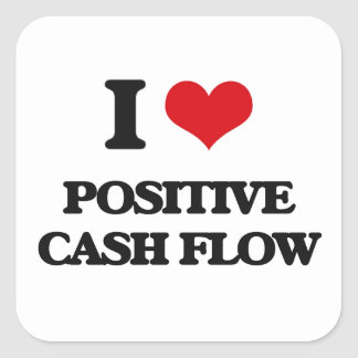 I love Positive Cash Flow Square Sticker