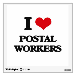 I love Postal Workers Room Decal