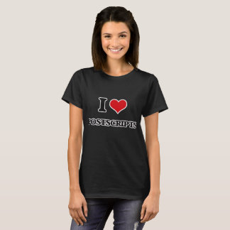 I Love Postscripts T-Shirt
