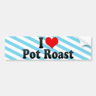 I Love Pot Roast Bumper Stickers