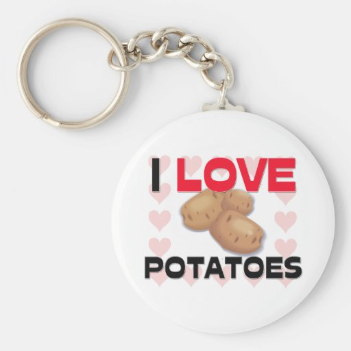 I Love Potatoes Keychain