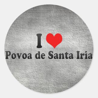 I Love Povoa de Santa Iria, Portugal Classic Round Sticker
